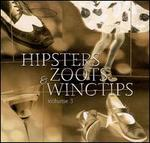 Hipsters, Zoots & Wingtips, Vol. 3