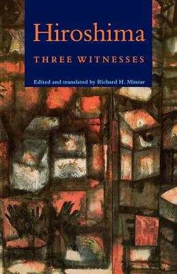 Hiroshima: Three Witnesses - Minear, Richard H (Translated by)