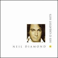His 12 Greatest Hits - Neil Diamond