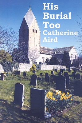 His Burial Too - Aird, Catherine, pse