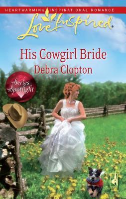 His Cowgirl Bride - Clopton, Debra