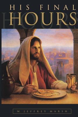 His Final Hours - Marsh, W. Jeffrey