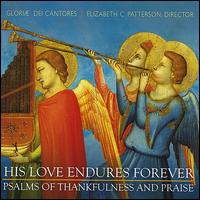 His Love Endures Forever - David Chalmers (organ); James E. Jordan, Jr. (organ); SharonRose Pfeiffer (organ); Gloriae Dei Cantores (choir, chorus)