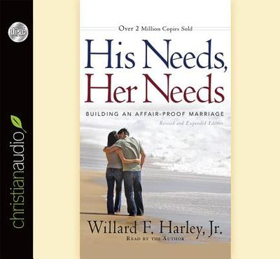 His Needs, Her Needs: Building an Affair-Proof Marriage - Harley, Willard F, Jr. (Narrator)