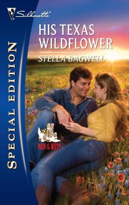 His Texas Wildflower - Bagwell, Stella