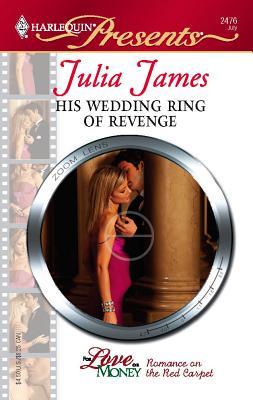 His Wedding Ring of Revenge - James, Julia