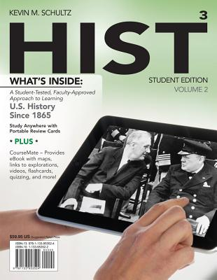 Hist: Us History Since 1865, Volume 2 (with Coursemate Printed Access Card) - Schultz, Kevin M