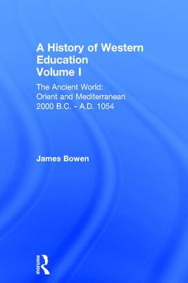 Hist West Educ:Ancient World V 1 - Bowen, James