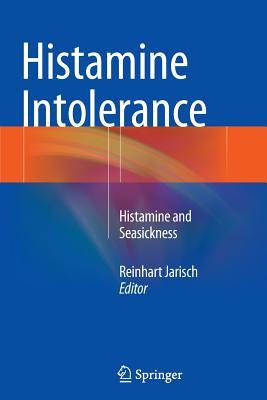 Histamine Intolerance: Histamine and Seasickness - Jarisch, Reinhart (Editor)