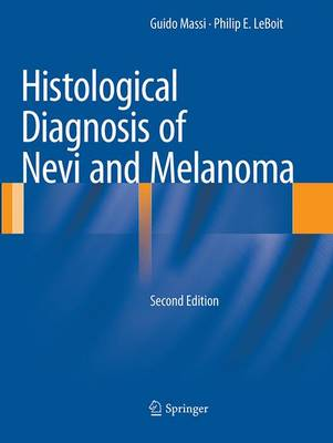 Histological Diagnosis of Nevi and Melanoma - Massi, Guido