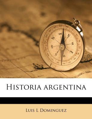 Historia Argentina - Dominguez, Luis L