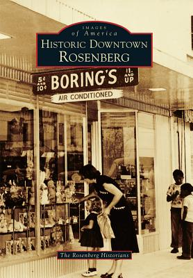 Historic Downtown Rosenberg - The Rosenberg Historians