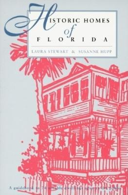 Historic Homes of Florida - Stewart, Laura, and Hupp, Susanne