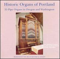 Historic Organs of Portland - Bruce Neswick (organ); David Dahl (organ); Douglas Cleveland (organ); Gerald Webster (trumpet); Grant Edwards (organ);...