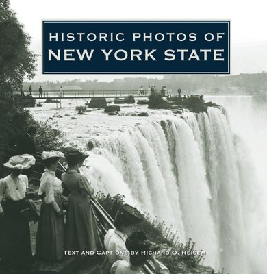 Historic Photos of New York State - Reisem, Richard O (Text by)