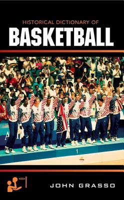 Historical Dictionary of Basketball - Grasso, John
