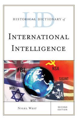 Historical Dictionary of International Intelligence - West, Nigel, Mr.