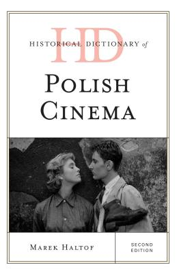 Historical Dictionary of Polish Cinema - Haltof, Marek