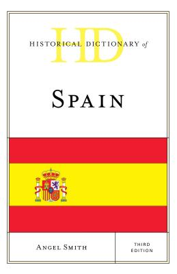 Historical Dictionary of Spain - Smith, Angel