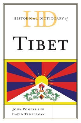 Historical Dictionary of Tibet - Powers, John, and Templeman, David