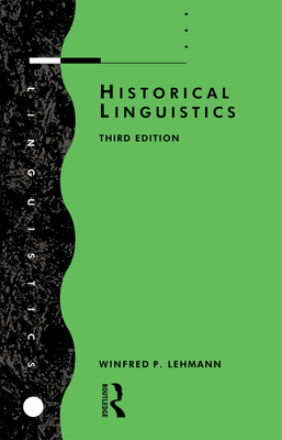 Historical Linguistics: An Introduction - Lehmann, Winfred Philipp, and Lehmann Winfred