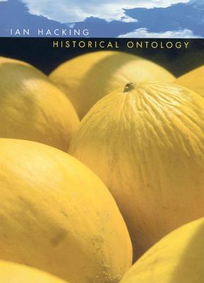Historical Ontology - Hacking, Ian, Professor