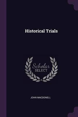 Historical Trials - Macdonell, John, Sir