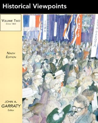 Historical Viewpoints: Notable Articles from American Heritage, Volume 2 - Garraty, John A
