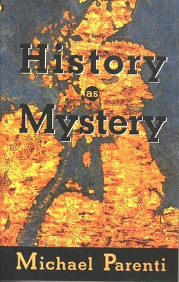 History as Mystery - Parenti, Michael
