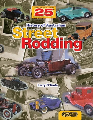 History of Australian Street Rodding - O'Toole, Larry