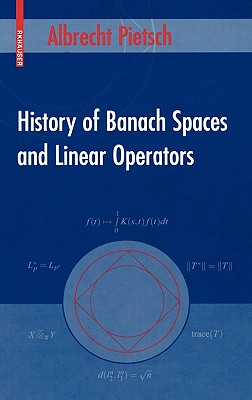History of Banach Spaces and Linear Operators - Pietsch, Albrecht