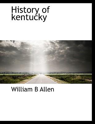 History of Kentucky - Allen, William B