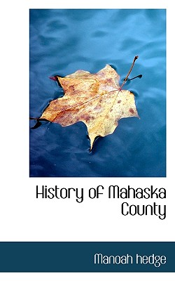 History of Mahaska County - Hedge, Manoah