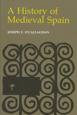 History of Medieval Spain: Memory and Power in the New Europe (Revised) - O'Callaghan, Joseph F