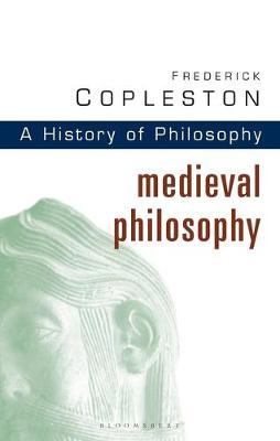 History of Philosophy Volume 2: Medieval Philosophy - Copleston, Frederick