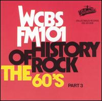 History of Rock: The 60's, Pt. 3 - WCBS FM 101 - Various Artists