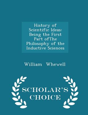 History of Scientific Ideas, the Third Edition, Volume II - Whewell, William