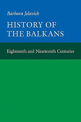 History of the Balkans: Volume 1 - Jelavich, Barbara