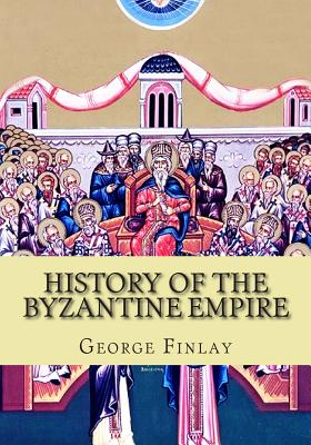 History of the Byzantine Empire - Finlay, George