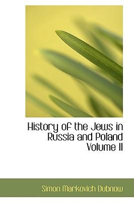 History of the Jews in Russia and Poland Volume II - Dubnow, Simon Markovich