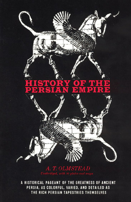 History of the Persian Empire - Olmstead, A T