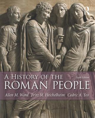 History of the Roman People - Ward, Allen Mason, and Heichelheim, Fritz M., and Yeo, Cedric A.