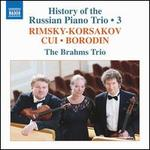 History of the Russian Piano Trio, Vol. 3: Rimsky-Korsakov, Cui, Borodin