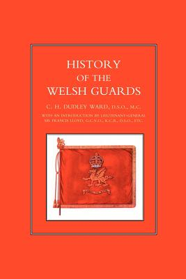 History of the Welsh Guards - Ward, C H Dudley, Major