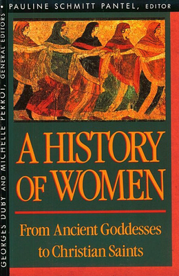 History of Women in the West, Volume I: From Ancient Goddesses to Christian Saints - Pantel, Pauline S (Editor), and Perrot, Michelle (Editor), and Duby, Georges, Professor (Editor)