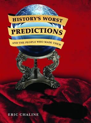 History's Worst Predictions and the People Who Made Them - Chaline, Eric