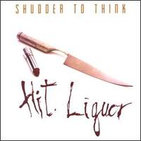 Hit Liquor - Shudder to Think