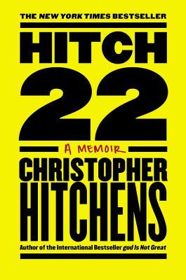 Hitch-22: A Memoir - Hitchens, Christopher