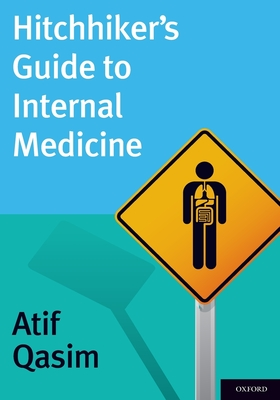 Hitchhiker's Guide to Internal Medicine - Qasim, Atif