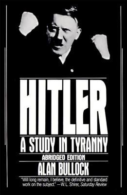 Hitler: A Study in Tyranny - Bullock, Alan